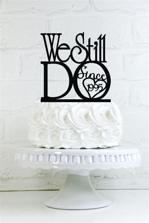 """We Still Do """"Since 'Your Year'"""" Vow Renewal Or Anniversary"""