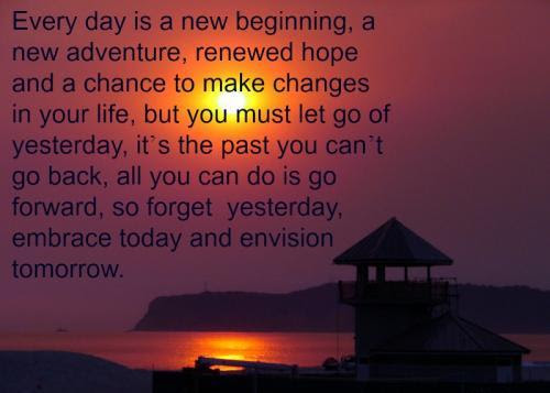 Everyday Is A New Beginning A New Adventure Renewed Hope And A