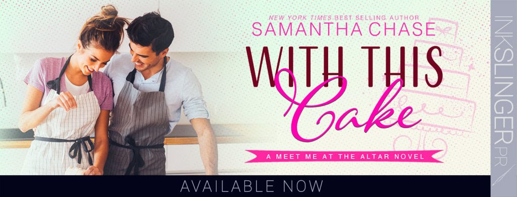 With This Cake by Samantha Chase Release Blitz