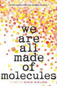 Title: We Are All Made of Molecules, Author: Susin Nielsen