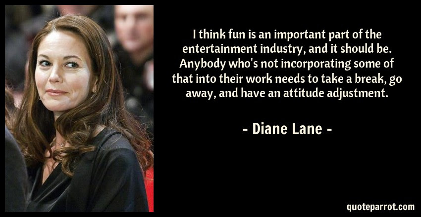 I Think Fun Is An Important Part Of The Entertainment I By Diane