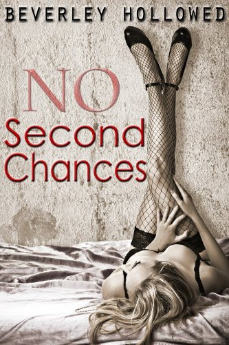 No Second Chances by Beverley Hollowed
