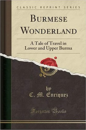 A Burmese wonderland; a tale of travel in Lower and Upper Burma by Enriquez, C. M. (Colin Metcalfe), 1884-