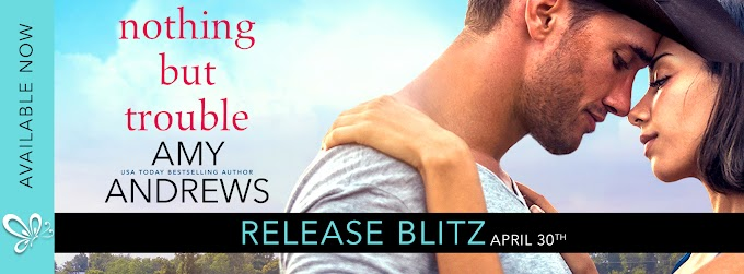 Release Blitz: NOTHING BUT TROUBLE by Amy Andrews