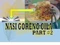 Nasi Goreng Gila dan Nasgil bagian #2 - Bekasi Street Food
