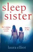 Sleep Sister: A page-turning novel of psychological suspense - Laura Elliot