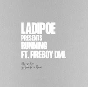 [Mp3] Ladipoe ft. Fireboy DML – Running