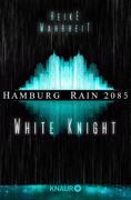 http://www.droemer-knaur.de/buch/9168539/hamburg-rain-2085-white-knight