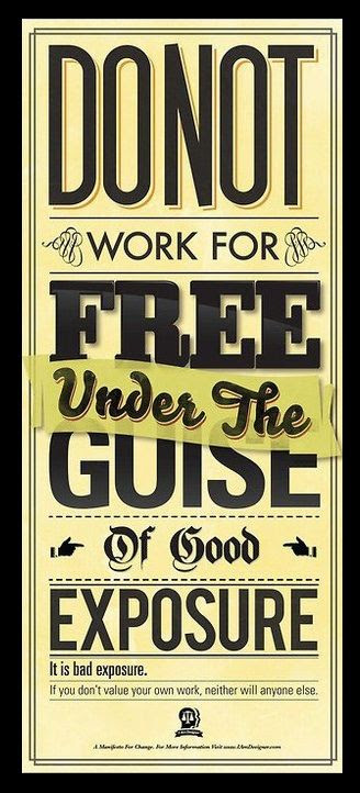 do not work for free under the guise of good exposure
