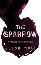 The Sparrow (The Returned, #0.6)