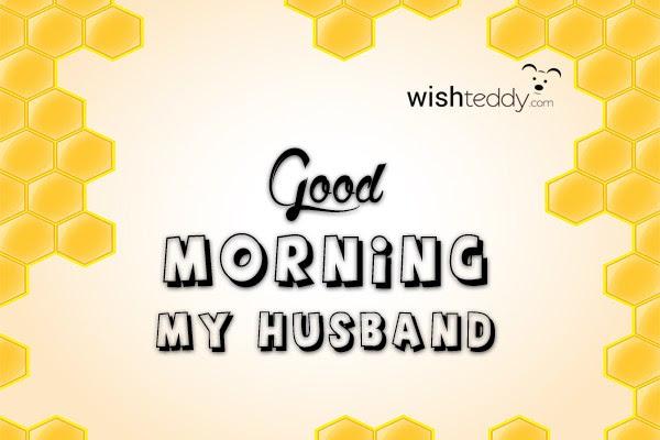Good Morning My Husband