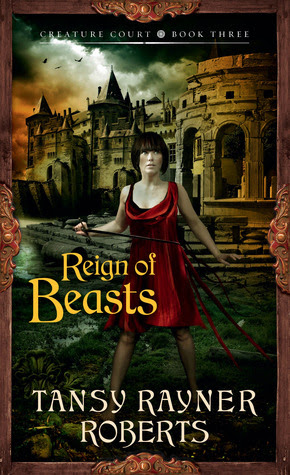 Reign of Beasts by Tansy Rayner Roberts
