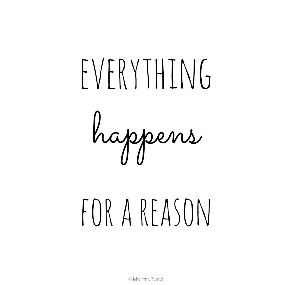 Monday Motivation Everything Happens For A Reason