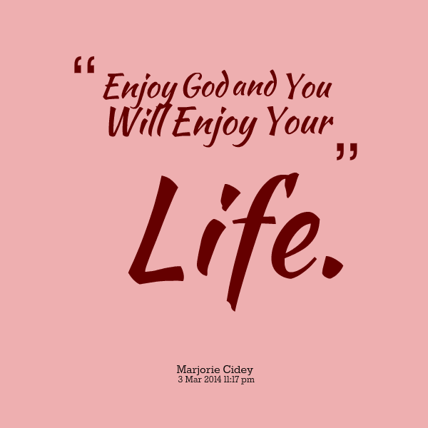 Freedom In The Word Of God Enjoy God
