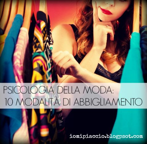 Psicologia della moda: 10 modi e stili di vivere il nostro rapporto con l'abbigliamento