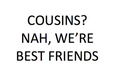 Cousins Nahwere Best Friends Family Quote Quotespicturescom