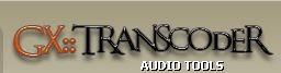 GX::Transcoder, convertisseur universel