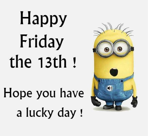 Happy Friday The 13th Hope You Have A Lucky Day Pictures Photos
