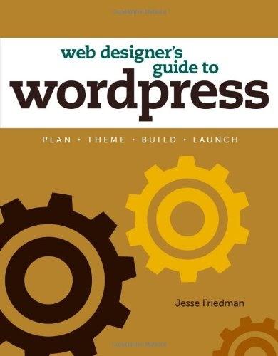 Web Designer S Guide To WordPress By Jesse Friedman