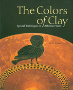 The Colors of Clay: Special Techniques in Athenian Vases