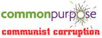 Common Purpose Communist Corruption