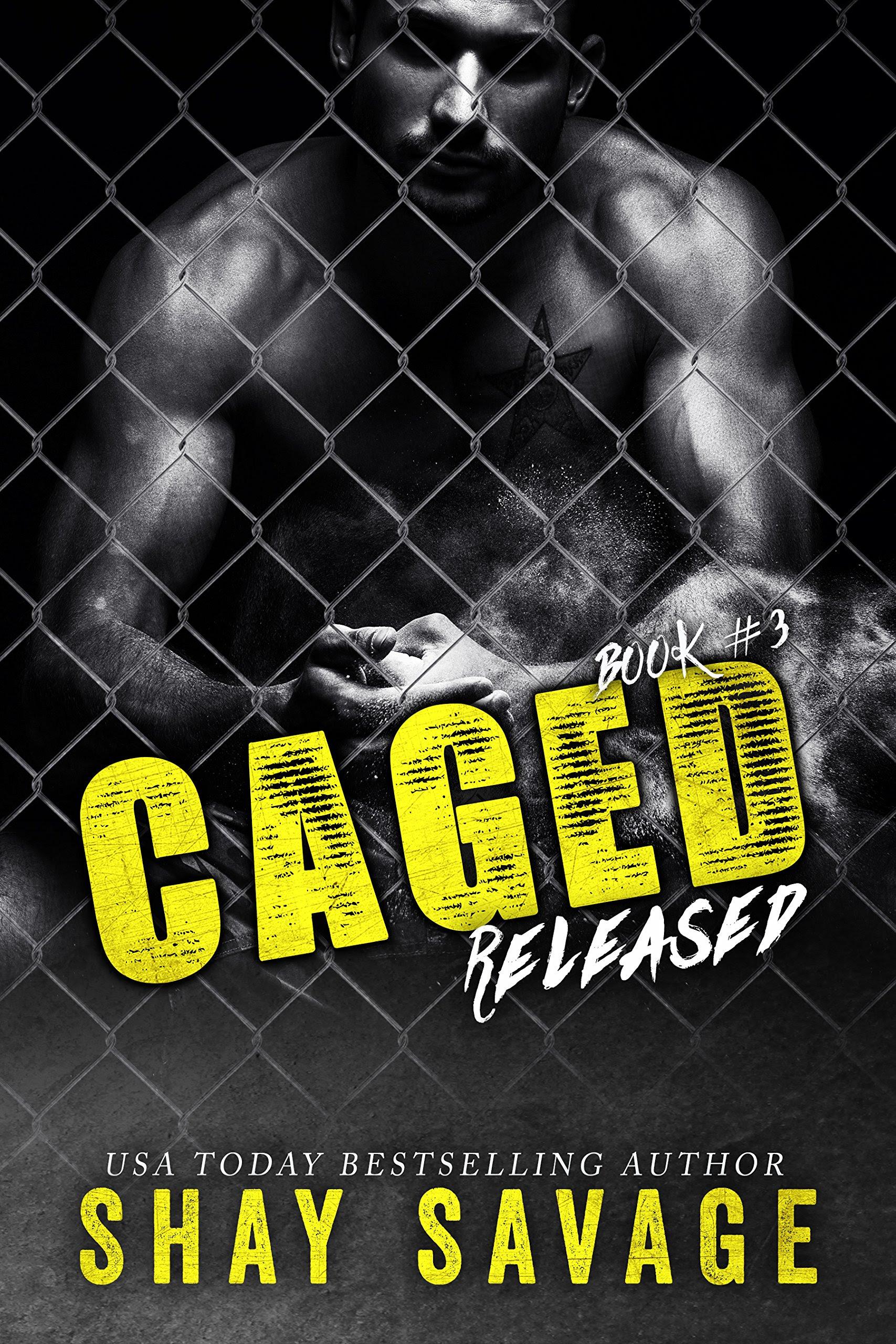 Resultado de imagen de Released (Caged, #3) by Shay Savage