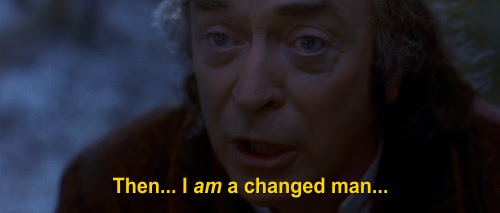 Then… I am a changed man…