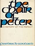 The Chair of Peter; a history of the papacy