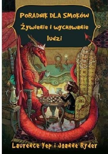 Okładka książki Poradnik dla smoków. Żywienie i wychowywanie ludzi
