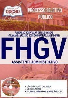Apostila Concurso FHGV 2017 - ASSISTENTE ADMINISTRATIVO.