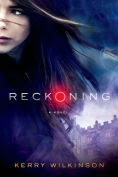 Title: Reckoning (Silver Blackthorn Trilogy Series #1), Author: Kerry Wilkinson