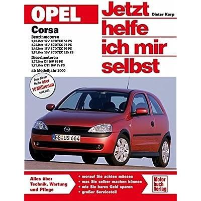 Jetzt Helfe Ich Mir Selbst Smart Pdf Download : bennett sebastian opel corsa c benzin und dieselmotoren ~ Watch28wear.com Haus und Dekorationen