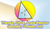 Problem 400. Triangle, Angle bisector, Circumcircle, Perpendicular, Congruence.