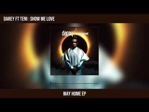 "[Music] Darey – ""Show Me Love"" ft. Teni"