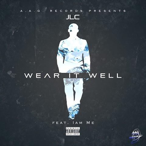 """JLC - """"Wear It Well"""""""