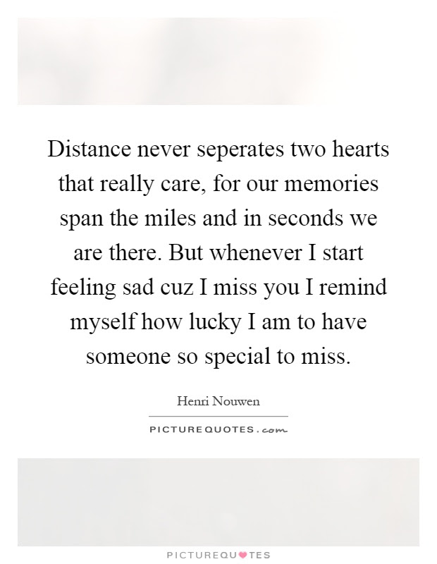 Distance Never Seperates Two Hearts That Really Care For Our