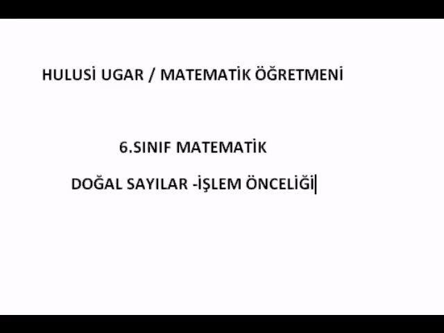6sınıf Matematik Işlem önceliği Hulusi Ugar Izle Video