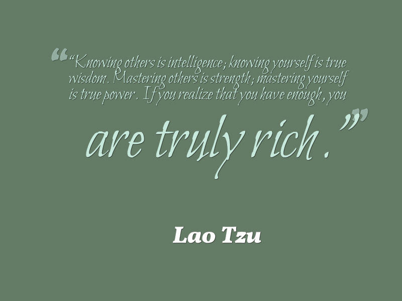 Lao Tzu Quote About Being Rich Awesome Quotes About Life