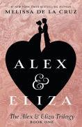 Title: Alex and Eliza: A Love Story, Author: Melissa de la Cruz