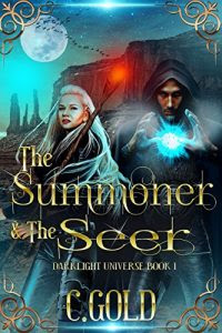 The Summoner and the Seer by C. Gold