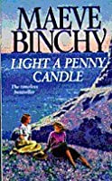 Light a Penny Candle by Maeve Binchy — Reviews, Discussion ...