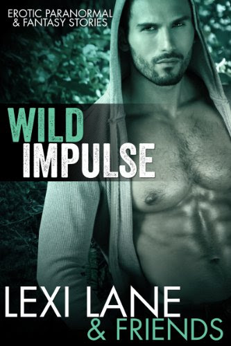 Wild Impulse (Paranormal Erotic Stories - Fantasy Collection) by Lexi Lane