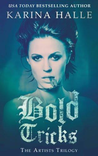Bold Tricks (The Artists Trilogy) by Karina Halle