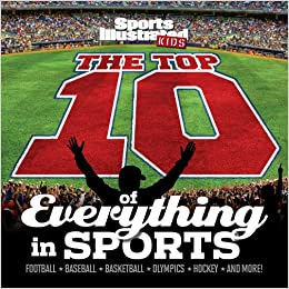 The Top 10 of Everything in Sports