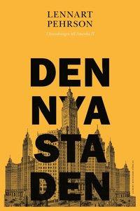Den nya staden : utvandringen till Amerika II (kartonnage)