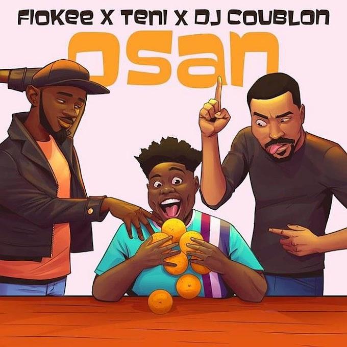 [MUSIC] Fiokee – Osan ft Teni, DJ Coublon