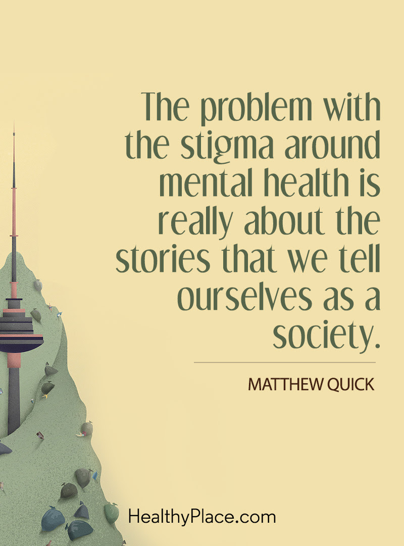 Quotes About Mental Health Stigma 22 Quotes