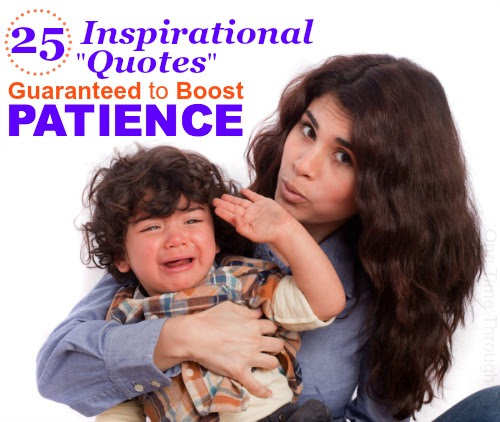 25 Inspirational Quotes That Will Boost Your Parenting Patience One Time Through