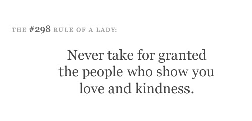 Never Take For Granted The People Who Show You Love And Kindness
