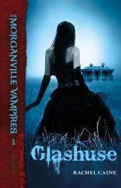 Glashuse (The Morganville Vampires, #1)